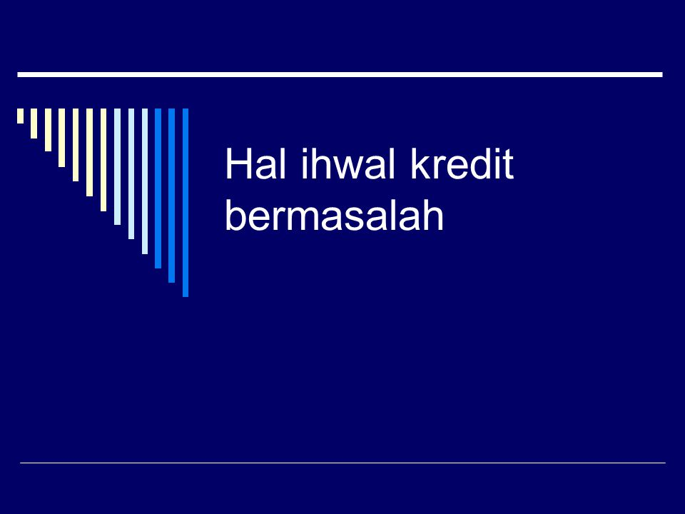 Restrukturisasi Kredit  Keputusan Rekstruktur atau tidak : Misalnya anda adalah Loan Officer bank A memberikan kredit kepada Mr X dengan sisa yg belum dibayar sebesar Rp4.000.000,-.