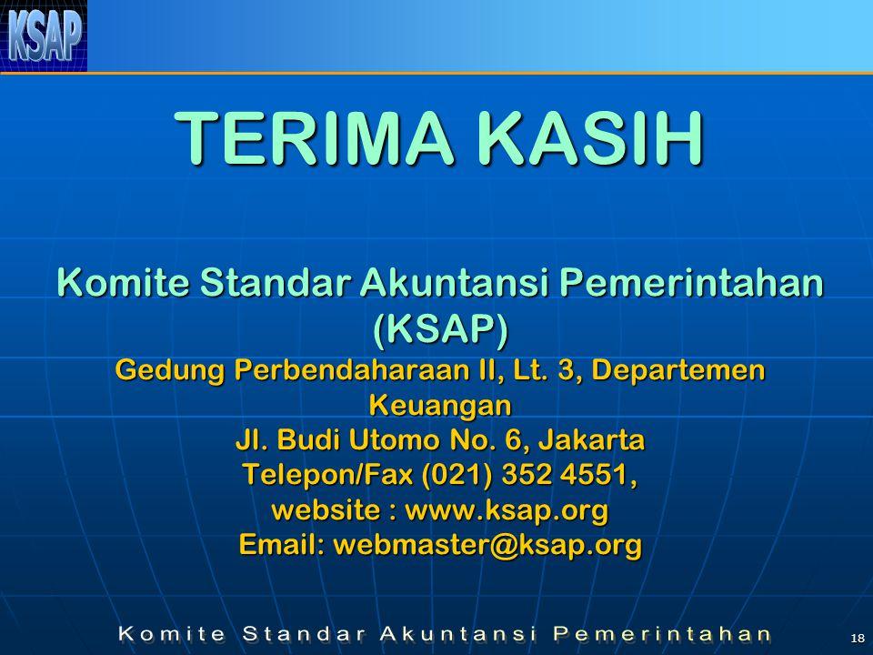 18 TERIMA KASIH Komite Standar Akuntansi Pemerintahan (KSAP) Gedung Perbendaharaan II, Lt. 3, Departemen Keuangan Jl. Budi Utomo No. 6, Jakarta Telepo