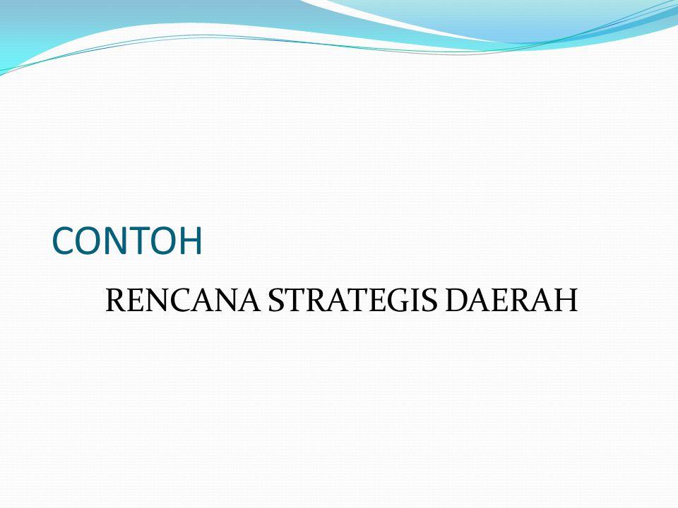 CONTOH RENCANA STRATEGIS DAERAH