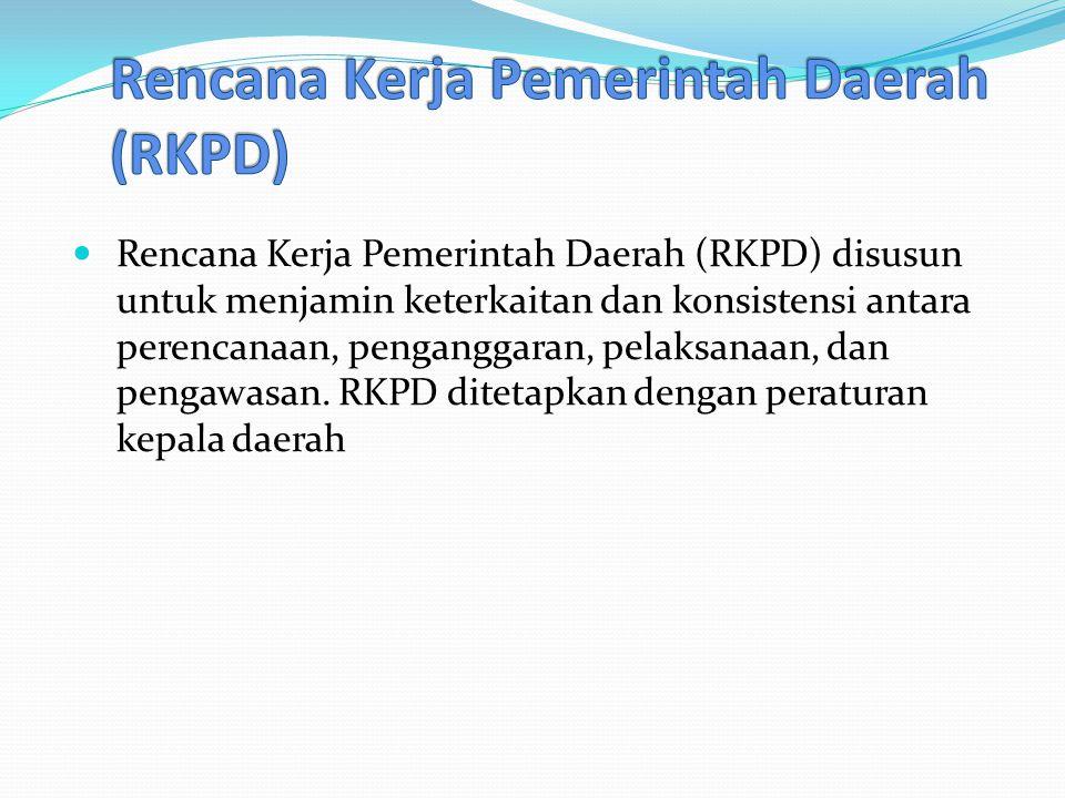 Rencana Kerja Pemerintah Daerah (RKPD) disusun untuk menjamin keterkaitan dan konsistensi antara perencanaan, penganggaran, pelaksanaan, dan pengawasan.