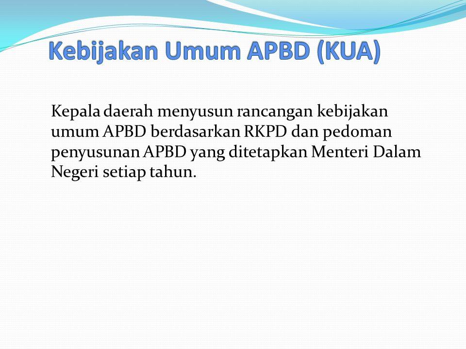 Kepala daerah menyusun rancangan kebijakan umum APBD berdasarkan RKPD dan pedoman penyusunan APBD yang ditetapkan Menteri Dalam Negeri setiap tahun.