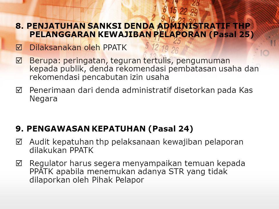 """5. PENAMBAHAN JENIS PELAPORAN PJK (Pasal 21), berupa: """"Transfer dana dari dan ke luar negeri""""  Memperluas deteksi TPPU  Disampaikan sesegera mungkin"""