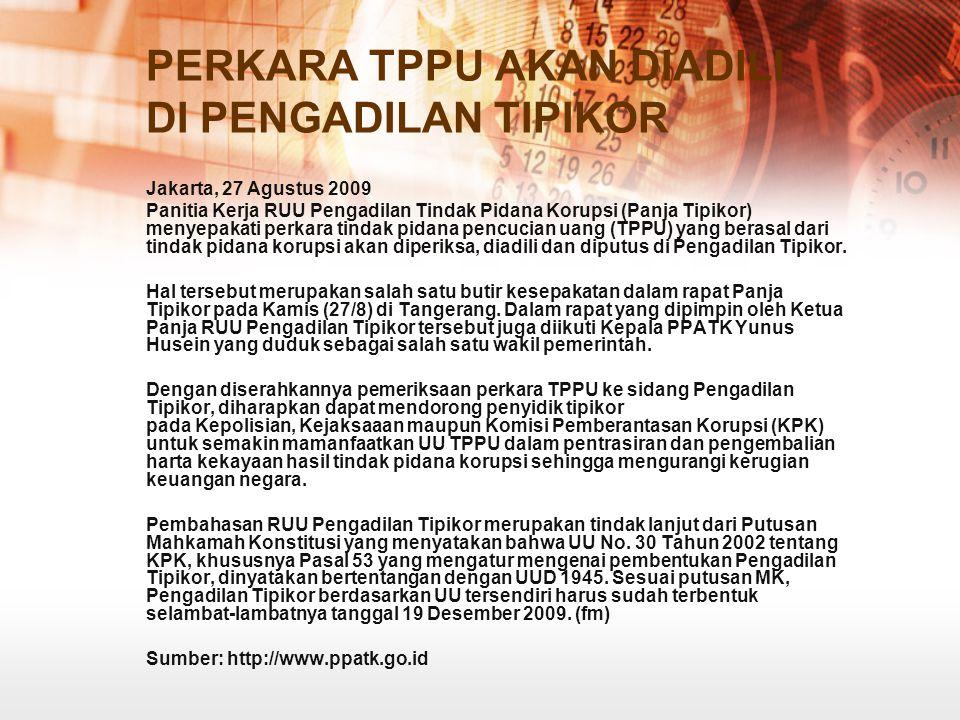 Dewan Bentuk Panitia Kerja Aturan Pencucian Uang Jakarta, 4 Mei 2009 Komisi Hukum dan Hak Asasi Manusia Dewan Perwakilan Rakyat akhirnya membentuk pan