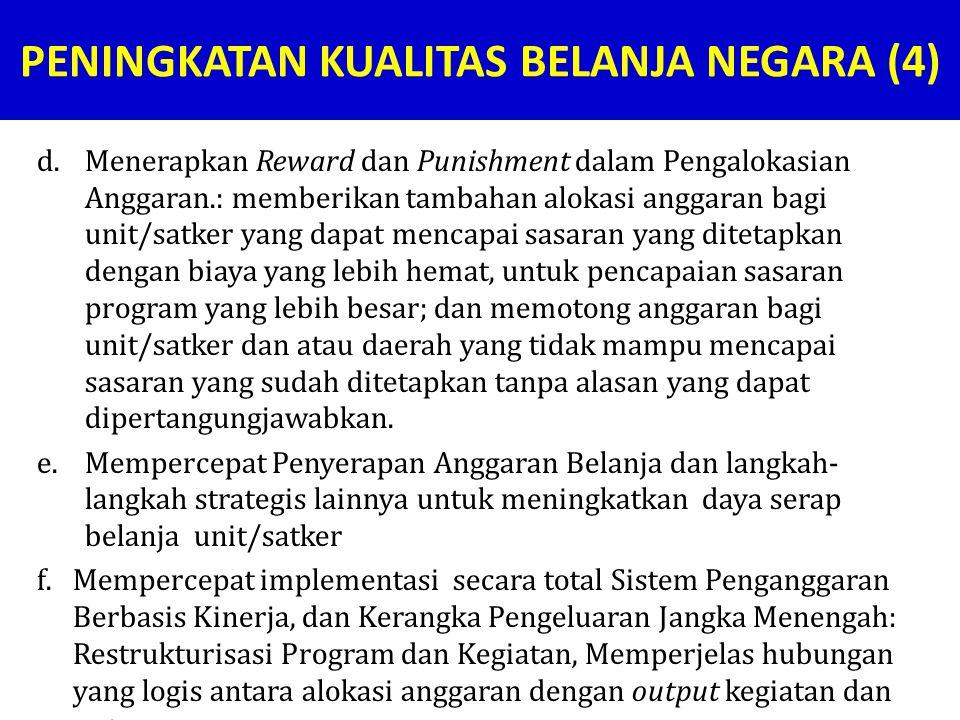 d.Menerapkan Reward dan Punishment dalam Pengalokasian Anggaran.: memberikan tambahan alokasi anggaran bagi unit/satker yang dapat mencapai sasaran ya