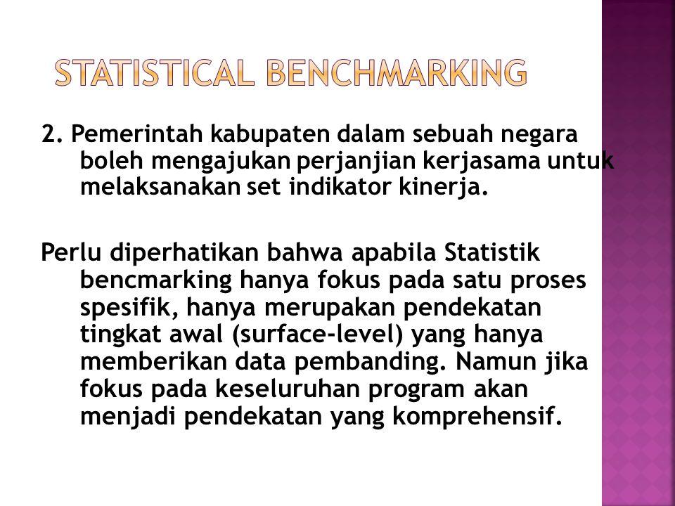  Salah satu permasalahan kritis dalam pengukuran kinerja benchmarking terhadapa perbedaan agensi atau program adalah bahwa entitas ini sering berfungsi dalam lingkungan operasi yang sangat berbeda.
