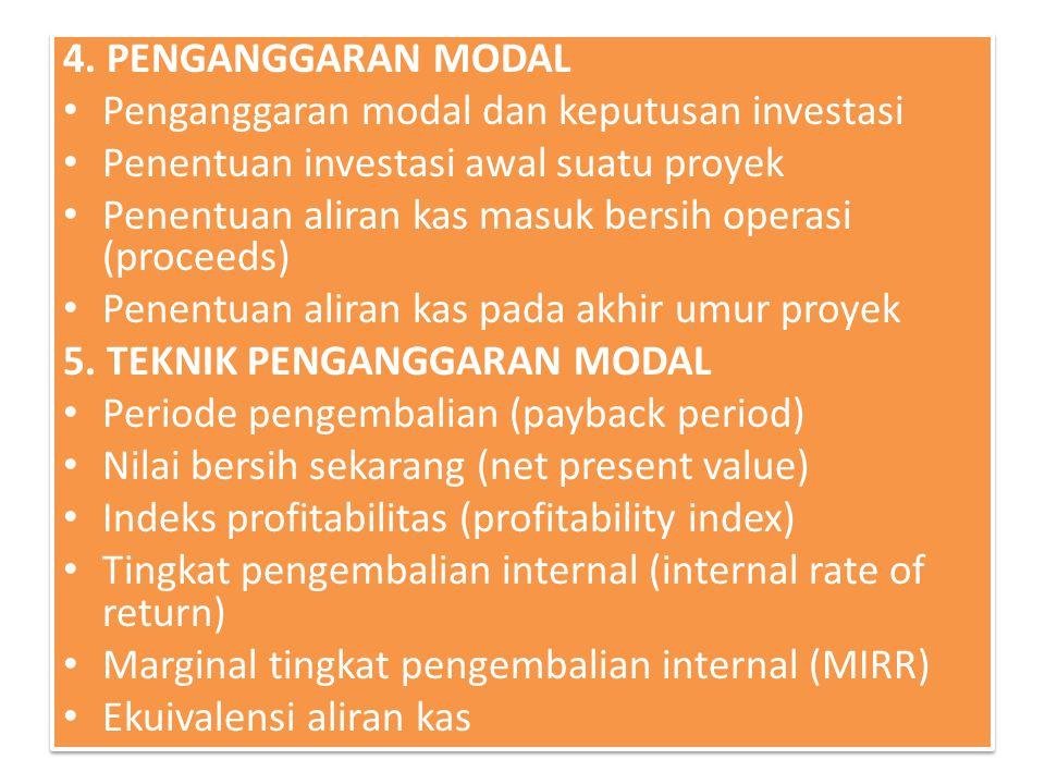 4. PENGANGGARAN MODAL Penganggaran modal dan keputusan investasi Penentuan investasi awal suatu proyek Penentuan aliran kas masuk bersih operasi (proc