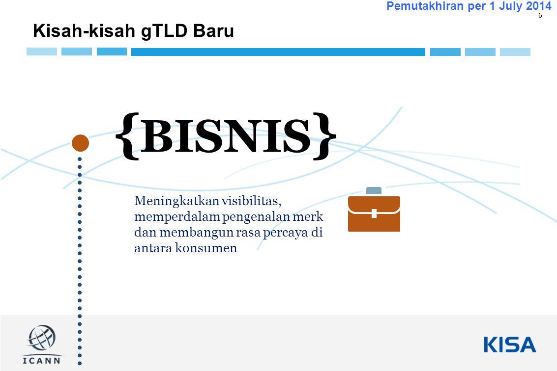 17 Pemutakhiran per 1 July 2014 gTLD baru – Bagaimana Anda dapat berpartisipasi, berkontribusi atau memberi masukan.