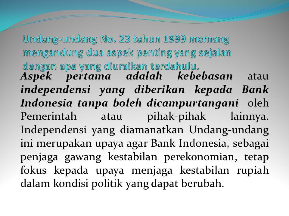 Terbatasnya kewenangan Bank Indonesia tersebut berakibat pada kurang efektifnya langkah-langkah yang ditempuh oleh Bank Indonesia dalam mengatasi kris