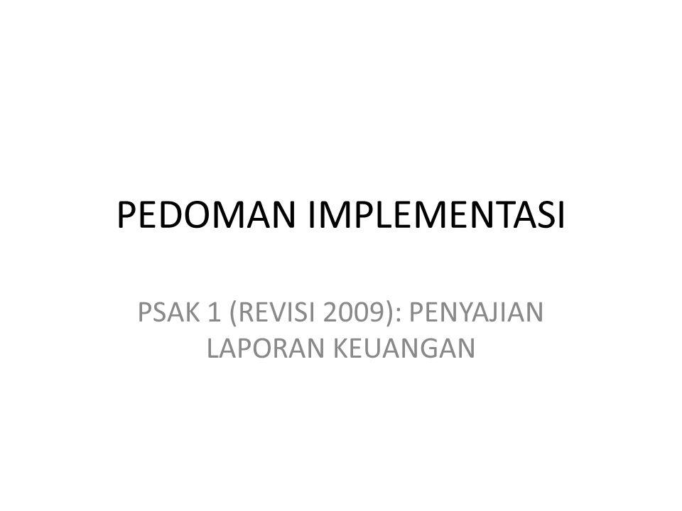 PEDOMAN IMPLEMENTASI PSAK 1 (REVISI 2009): PENYAJIAN LAPORAN KEUANGAN