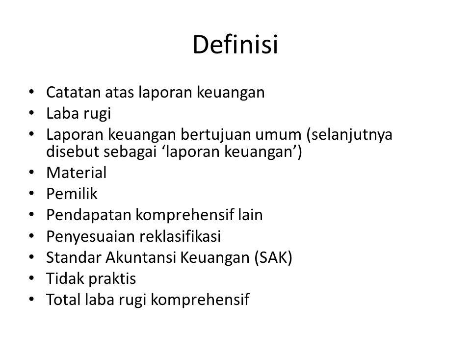 Definisi Catatan atas laporan keuangan Laba rugi Laporan keuangan bertujuan umum (selanjutnya disebut sebagai 'laporan keuangan') Material Pemilik Pen
