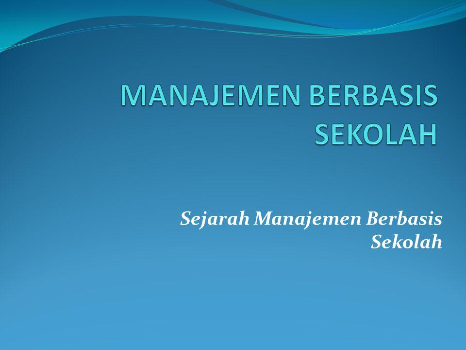 Menurut Nurkholis (2003:1), Manajemen Berbasis Sekolah terdiri dari tiga kata, yaitu manajemen, berbasis dan sekolah 1.