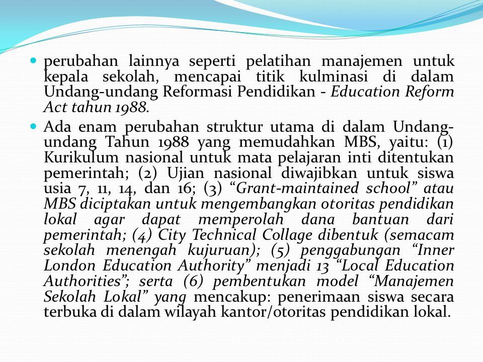 perubahan lainnya seperti pelatihan manajemen untuk kepala sekolah, mencapai titik kulminasi di dalam Undang-undang Reformasi Pendidikan - Education R