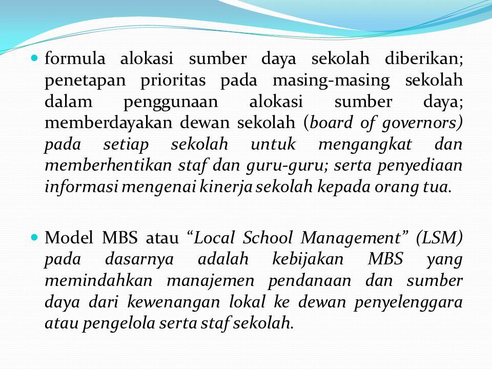 formula alokasi sumber daya sekolah diberikan; penetapan prioritas pada masing-masing sekolah dalam penggunaan alokasi sumber daya; memberdayakan dewa