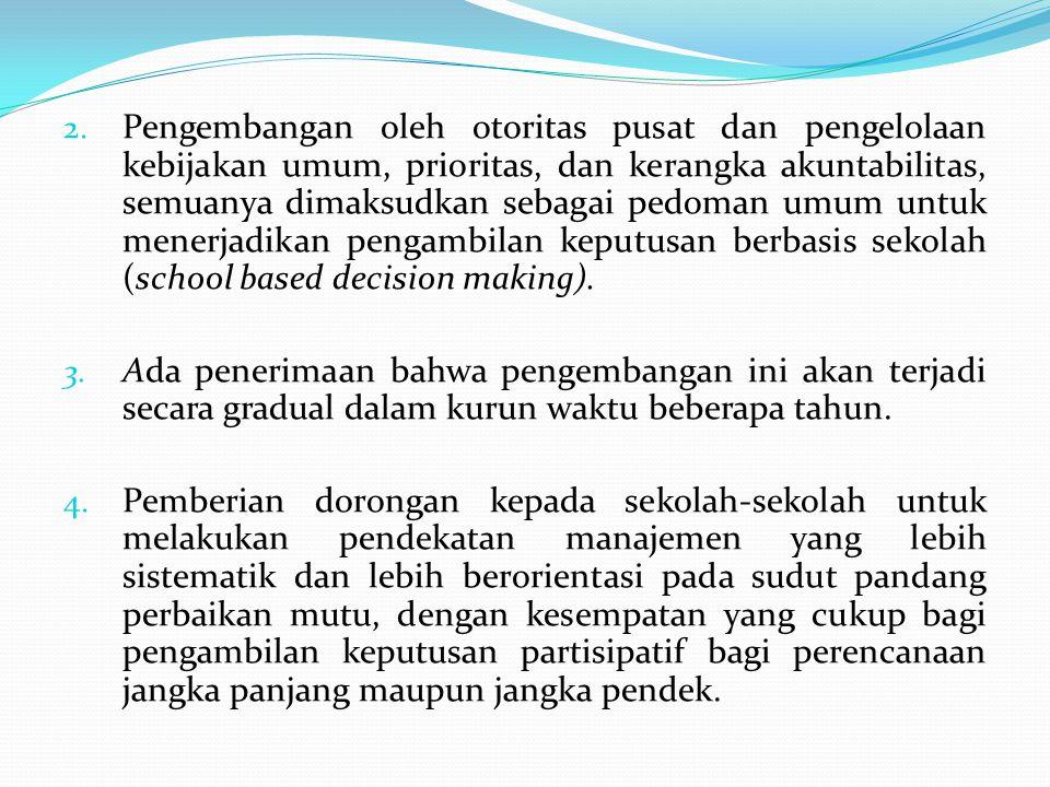 2. Pengembangan oleh otoritas pusat dan pengelolaan kebijakan umum, prioritas, dan kerangka akuntabilitas, semuanya dimaksudkan sebagai pedoman umum u