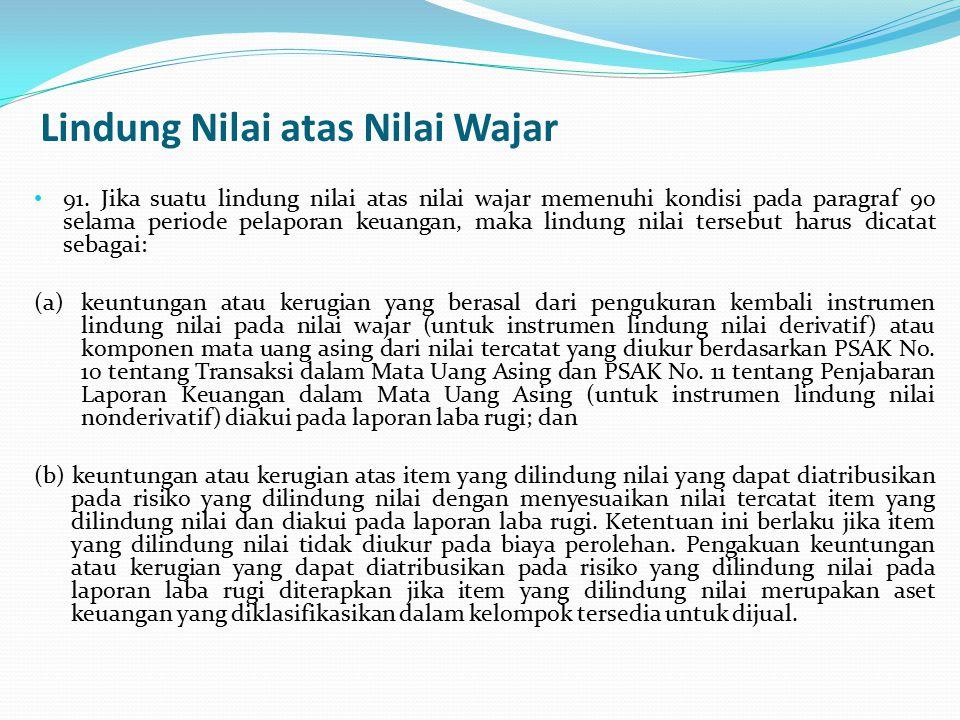 Lindung Nilai atas Nilai Wajar 91.
