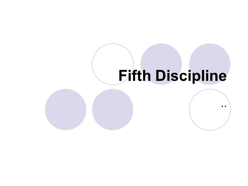 Fifth Discipline..