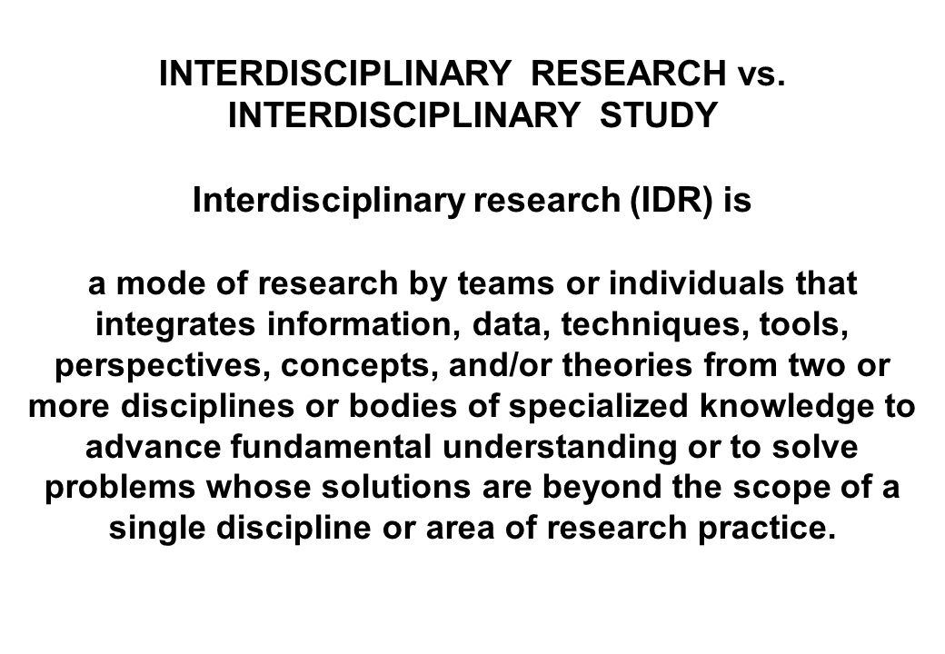 INTERDISCIPLINARY RESEARCH vs.