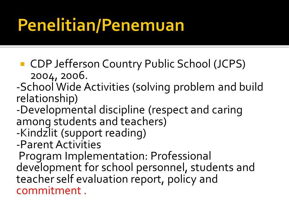 CCDP Jefferson Country Public School (JCPS) 2004, 2006. -School Wide Activities (solving problem and build relationship) -Developmental discipline (