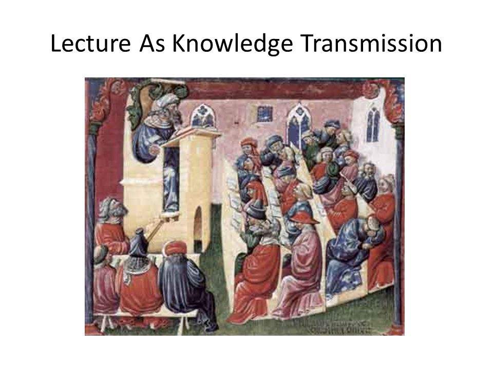 Lecture As Knowledge Transmission