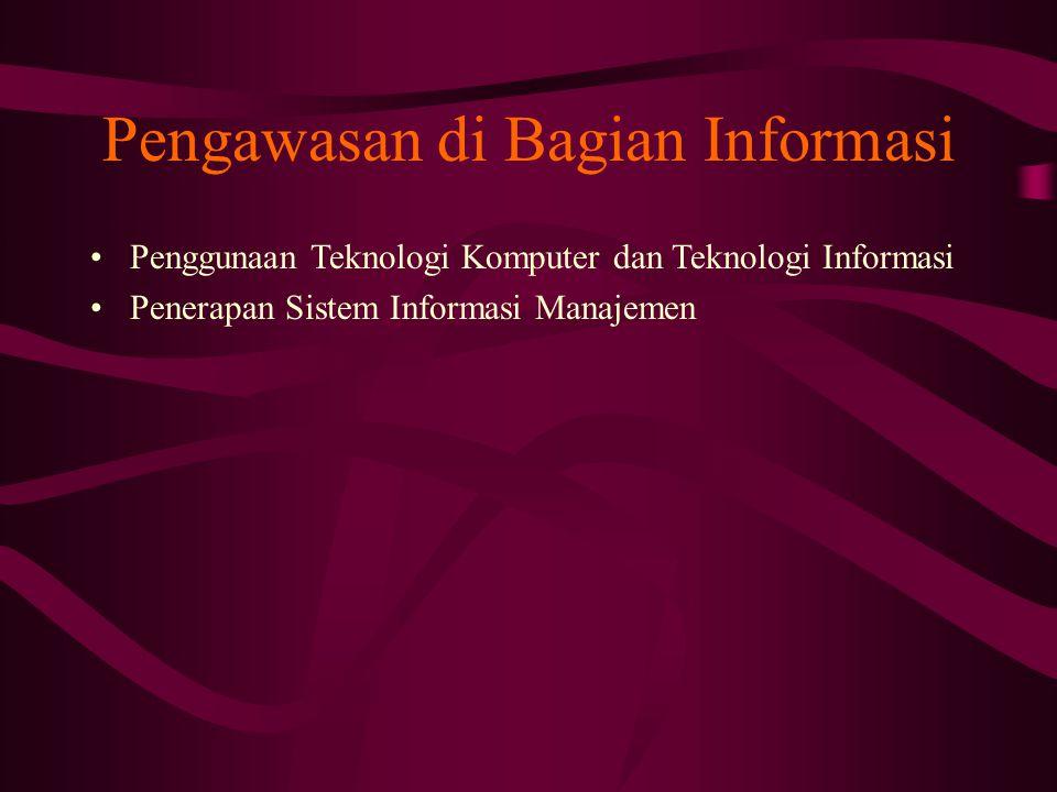 Pengawasan di Bagian Informasi Penggunaan Teknologi Komputer dan Teknologi Informasi Penerapan Sistem Informasi Manajemen