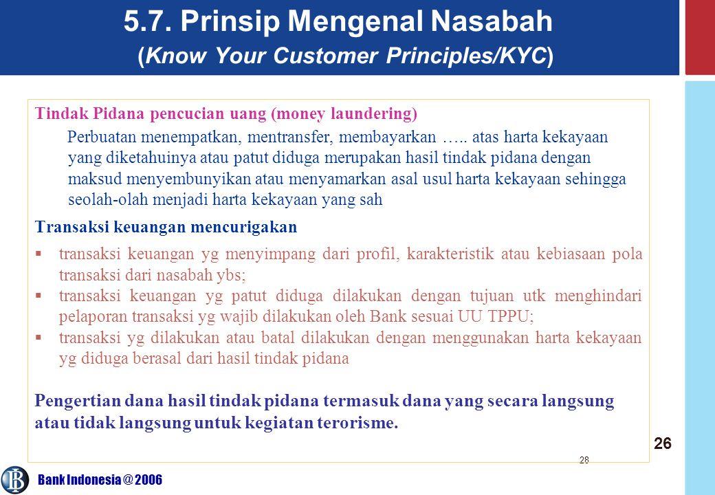 Bank Indonesia @ 2006 28 Tindak Pidana pencucian uang (money laundering) Perbuatan menempatkan, mentransfer, membayarkan ….. atas harta kekayaan yang