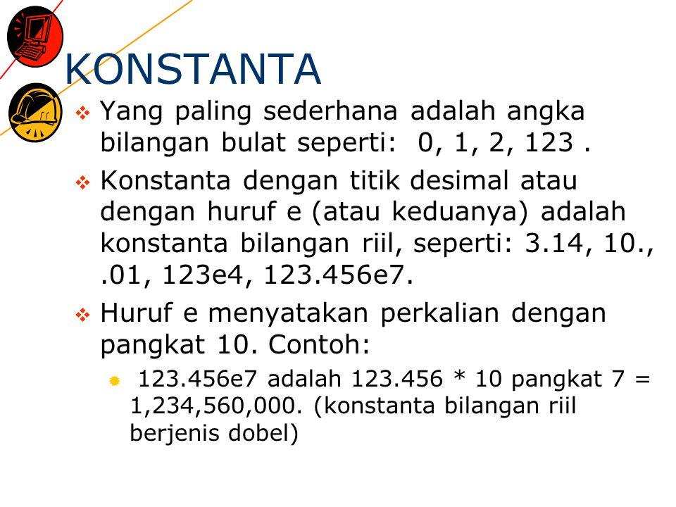 KONSTANTA  Yang paling sederhana adalah angka bilangan bulat seperti: 0, 1, 2, 123.