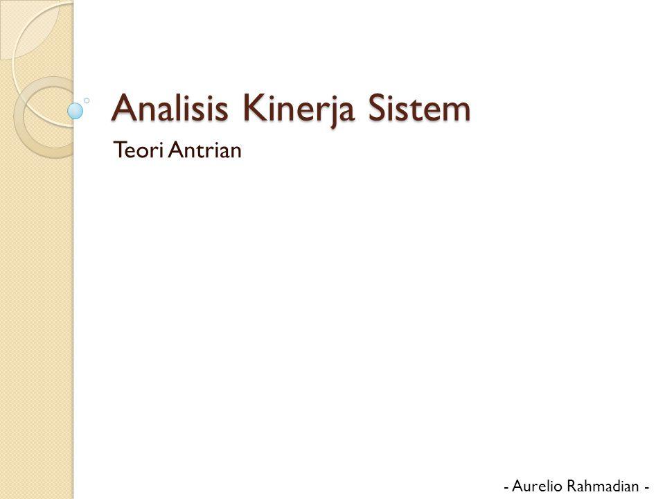 Analisis Kinerja Sistem Teori Antrian - Aurelio Rahmadian -