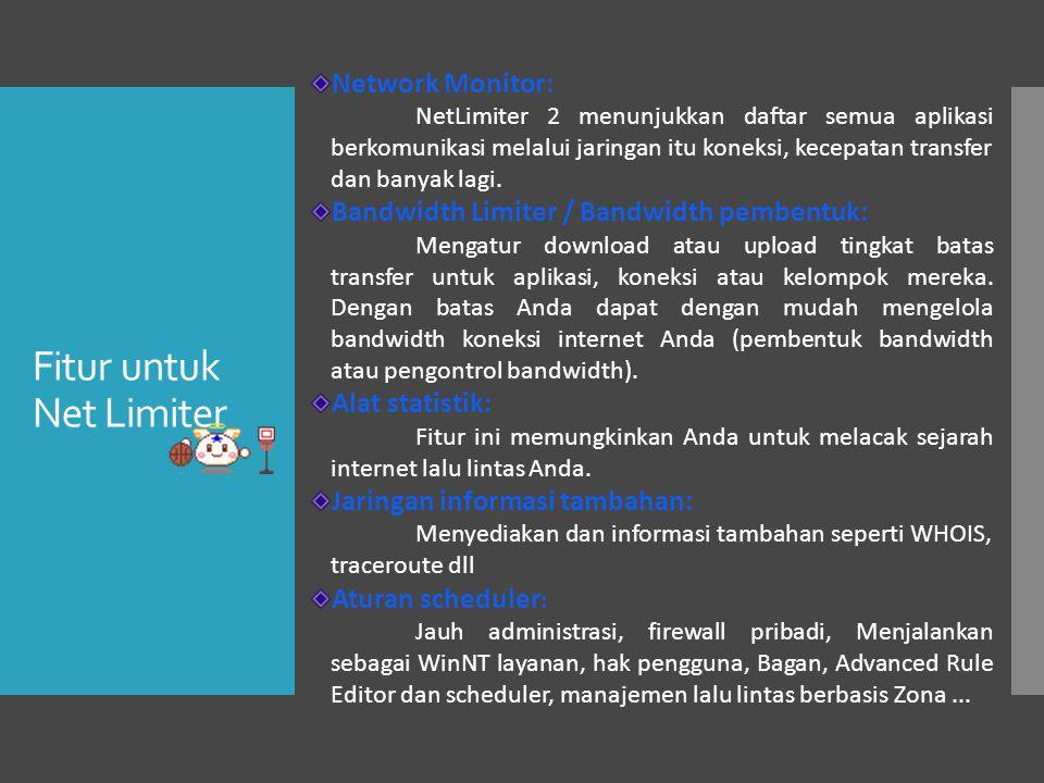 Fitur untuk Net Limiter Network Monitor: NetLimiter 2 menunjukkan daftar semua aplikasi berkomunikasi melalui jaringan itu koneksi, kecepatan transfer