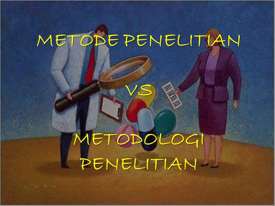 METODE PENELITIAN VS METODOLOGI PENELITIAN