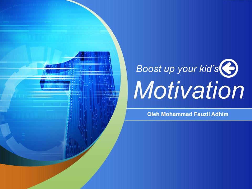 Boost up your kid's Motivation Oleh Mohammad Fauzil Adhim