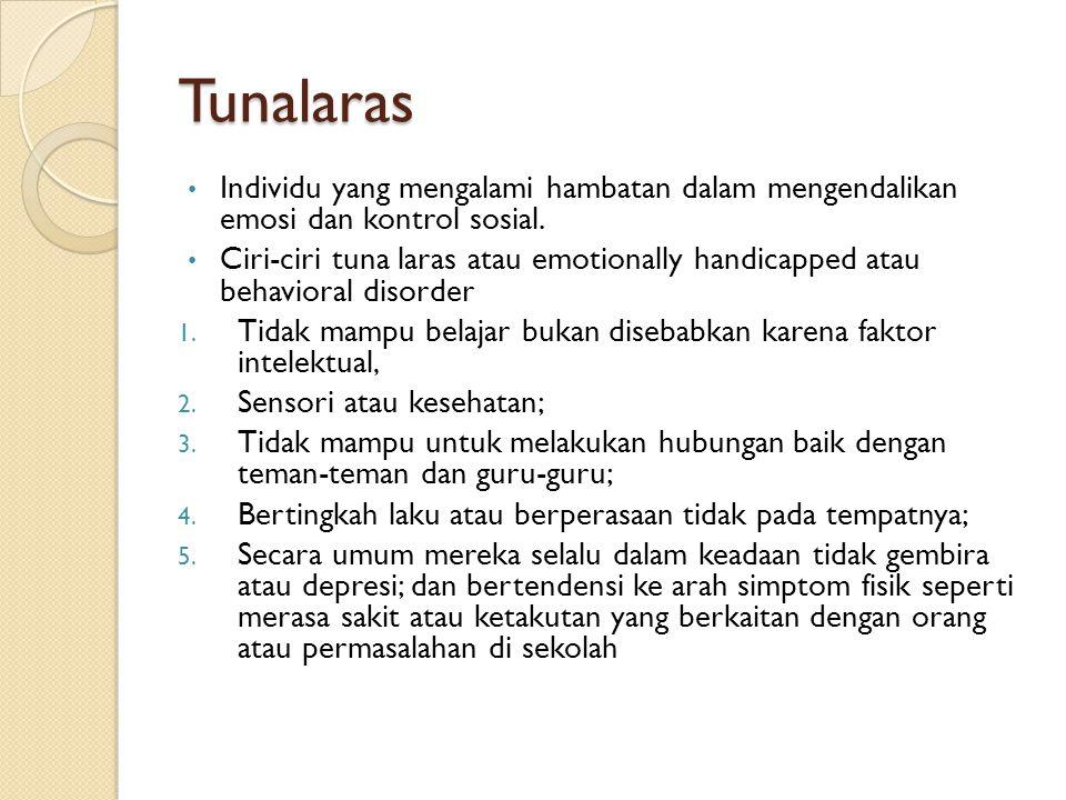 Ciri-ciri Anak Tuna Laras 1.