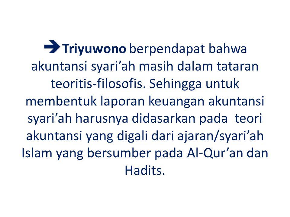  Menurut AAOIFI laporan keuangan perbankan syari'ah seharusnya mengandung informasi yang berguna bagi pemakai antara lain yaitu: 1.