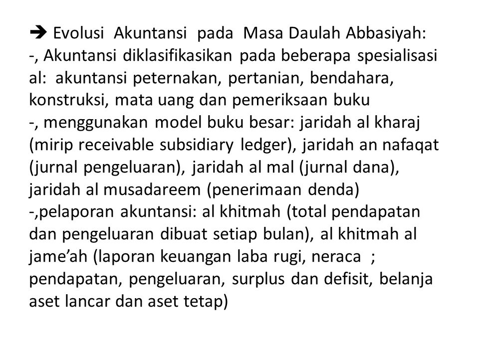  Evolusi Akuntansi pada Masa Daulah Abbasiyah: -, Akuntansi diklasifikasikan pada beberapa spesialisasi al: akuntansi peternakan, pertanian, bendahar