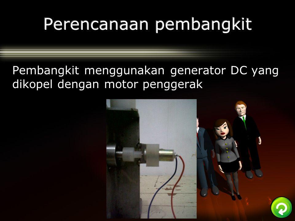 Pembangkit menggunakan generator DC yang dikopel dengan motor penggerak