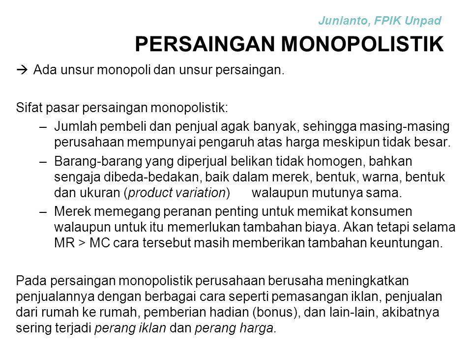 PASAR PERSAINGAN MONOPOLISTIK  Ada unsur monopoli dan unsur persaingan. Sifat pasar persaingan monopolistik: –Jumlah pembeli dan penjual agak banyak,