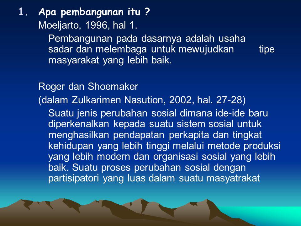 1.Apa pembangunan itu . Moeljarto, 1996, hal 1.