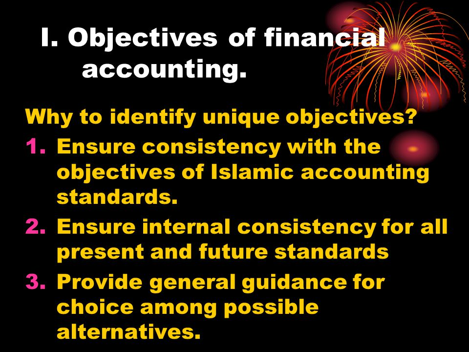 I.Objectives of financial accounting. Why to identify unique objectives.