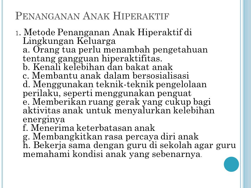 P ENANGANAN A NAK H IPERAKTIF 1. Metode Penanganan Anak Hiperaktif di Lingkungan Keluarga a. Orang tua perlu menambah pengetahuan tentang gangguan hip