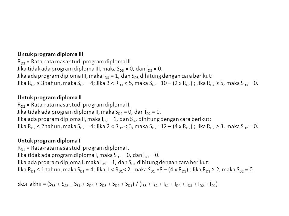 Untuk program diploma III R D3 = Rata-rata masa studi program diploma III Jika tidak ada program diploma III, maka S D3 = 0, dan I D3 = 0. Jika ada pr