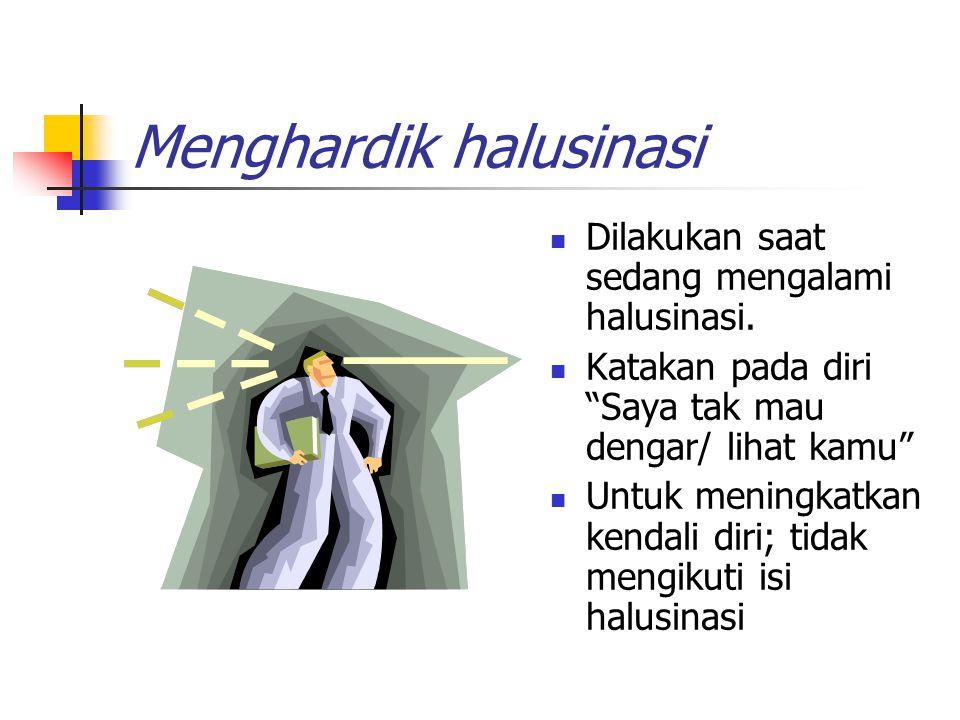 Melatih klien mengontrol halusinasi Identifikasi cara yg dilakukan klien untuk mengendalikan halusinasi Diskusikan cara yg digunakan, bila adaptif ber