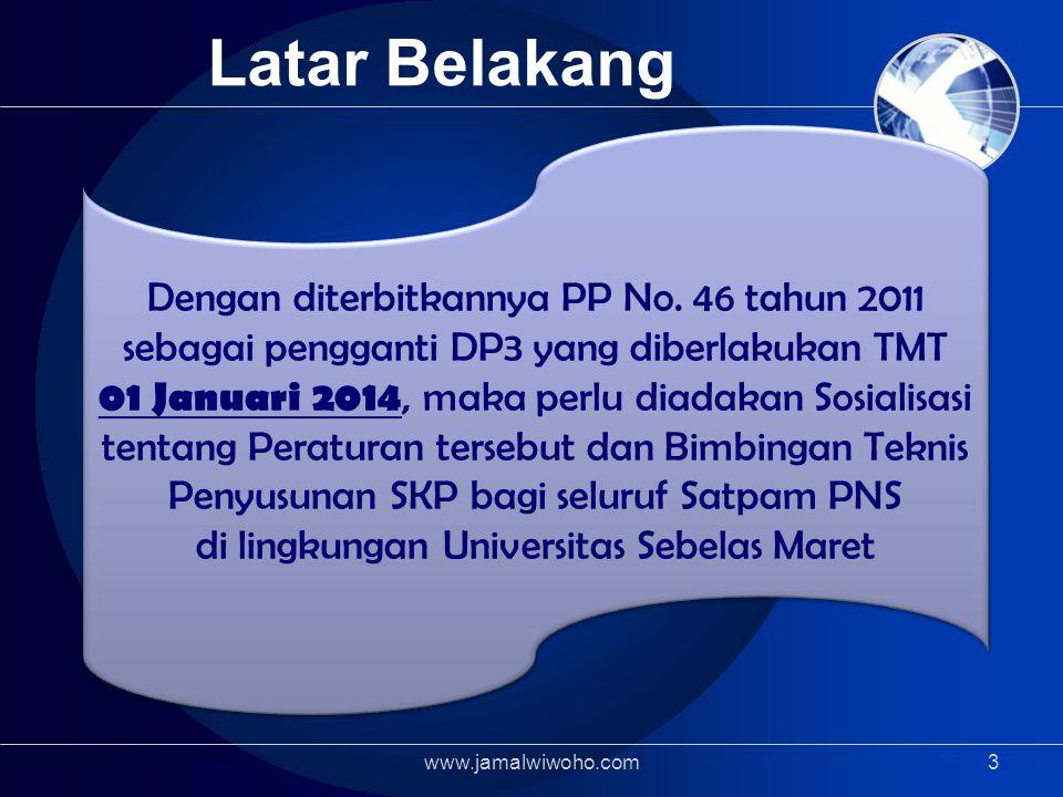 www.jamalwiwoho.com3 Latar Belakang Dengan diterbitkannya PP No.
