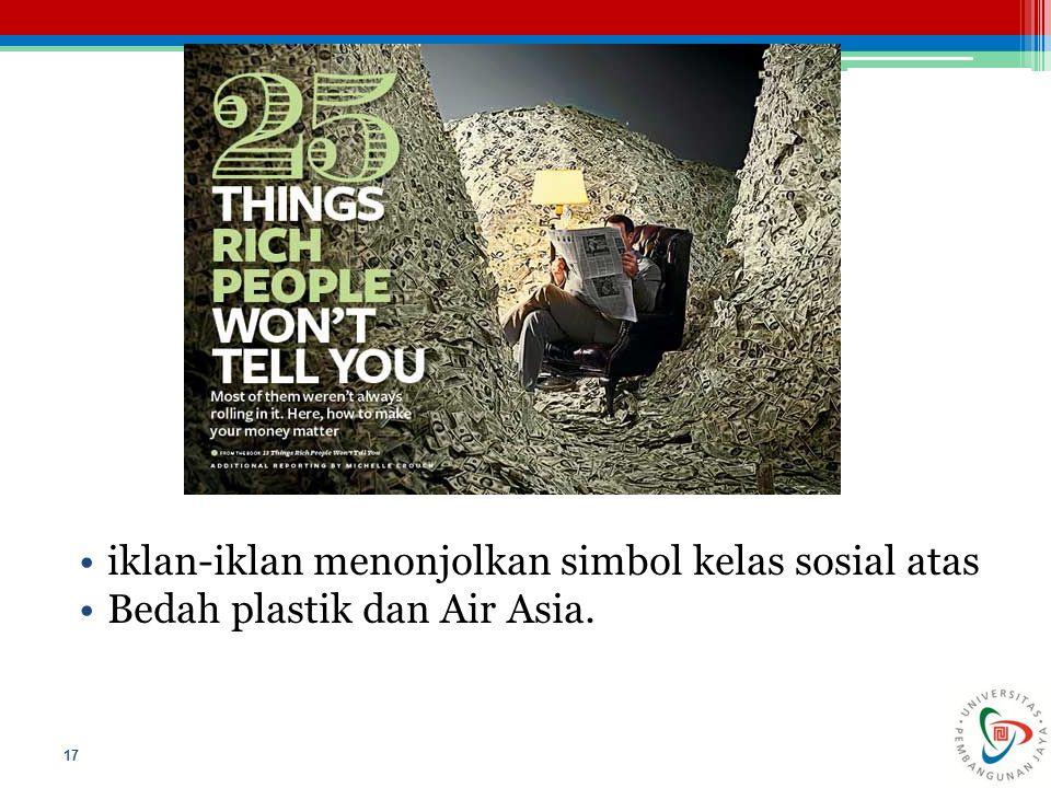 iklan-iklan menonjolkan simbol kelas sosial atas Bedah plastik dan Air Asia. 17