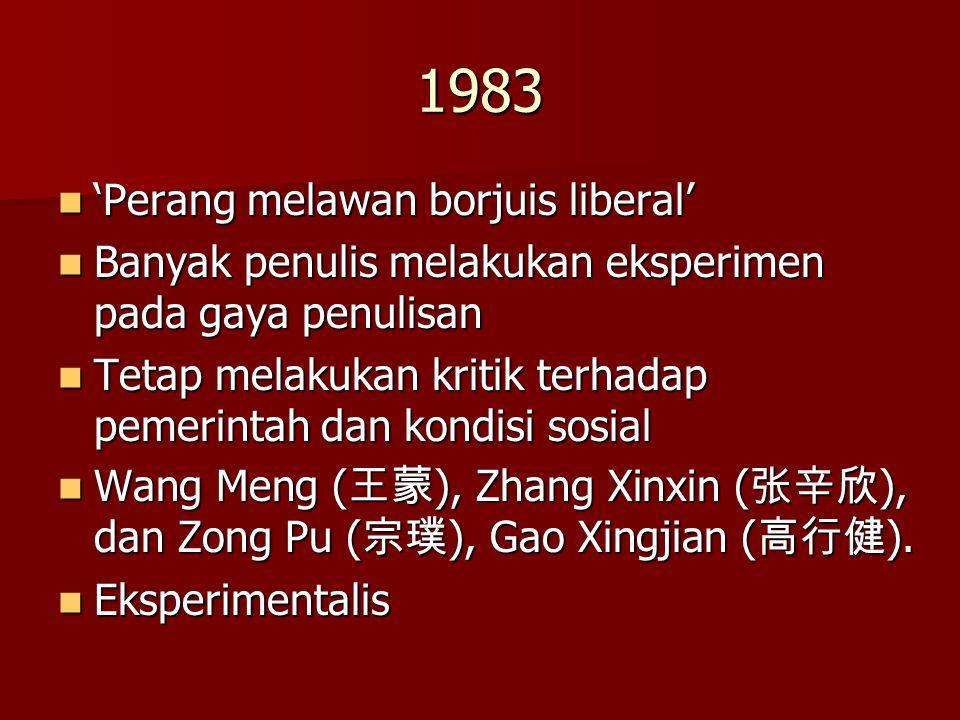 1983 'Perang melawan borjuis liberal' 'Perang melawan borjuis liberal' Banyak penulis melakukan eksperimen pada gaya penulisan Banyak penulis melakuka