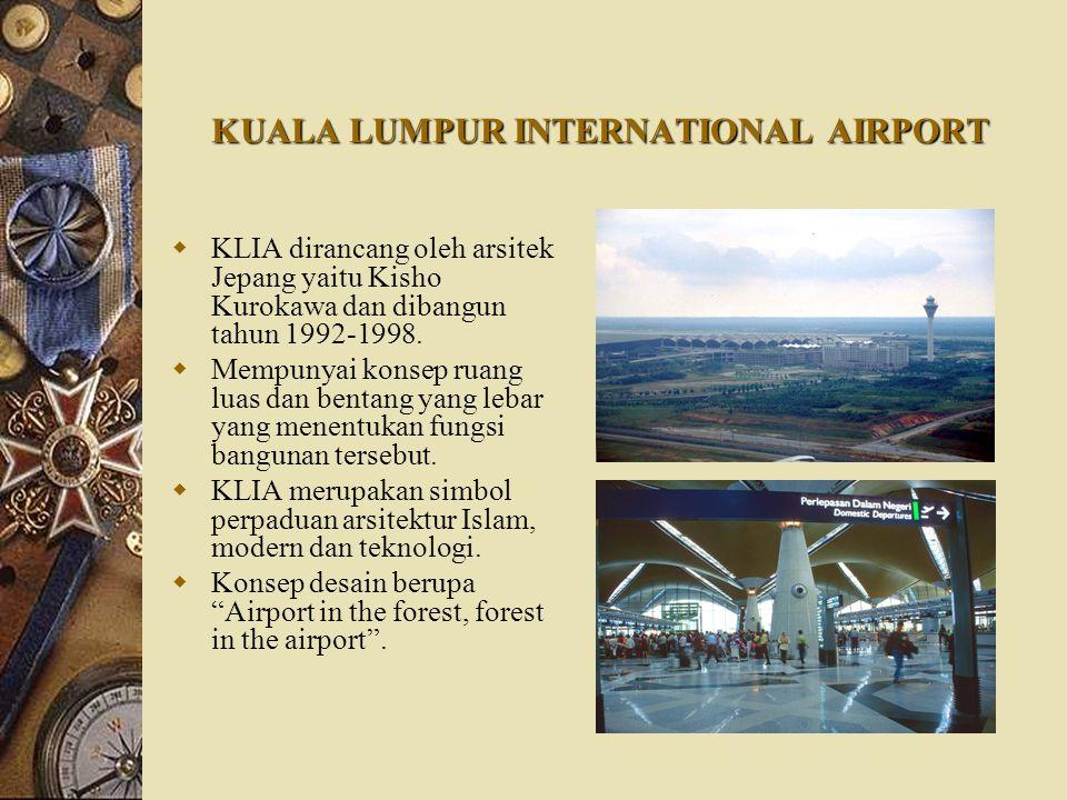 KUALA LUMPUR INTERNATIONAL AIRPORT  KLIA dirancang oleh arsitek Jepang yaitu Kisho Kurokawa dan dibangun tahun 1992-1998.  Mempunyai konsep ruang lu