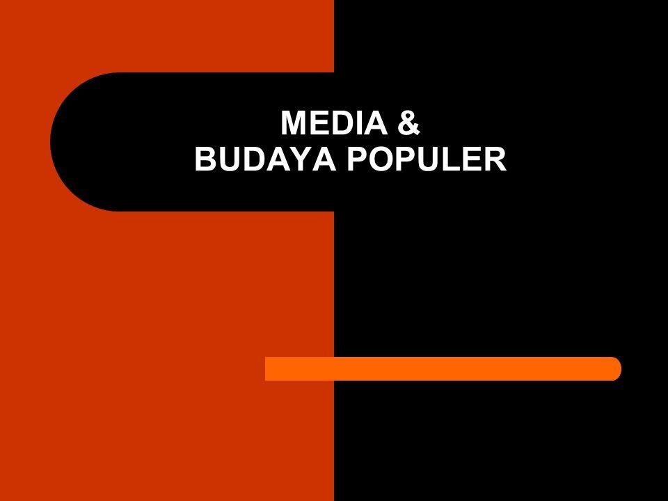MEDIA & BUDAYA POPULER