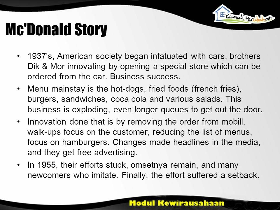 Mc Donald Story Ray Kroc yan is pouring all the concepts that exist in the two brothers head into a McDonald s written manual system.