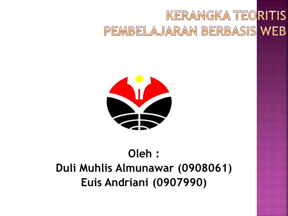 Oleh : Duli Muhlis Almunawar (0908061) Euis Andriani (0907990)