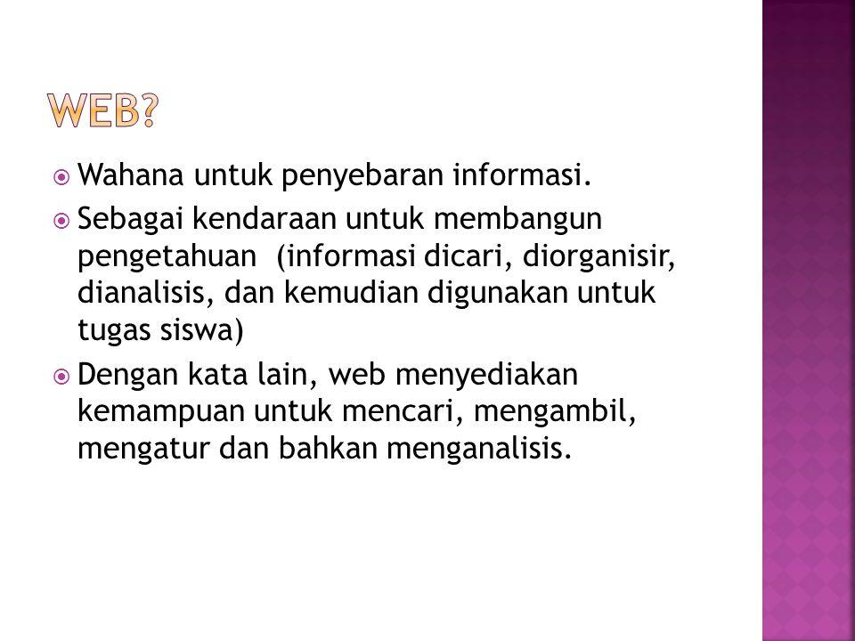  Wahana untuk penyebaran informasi.