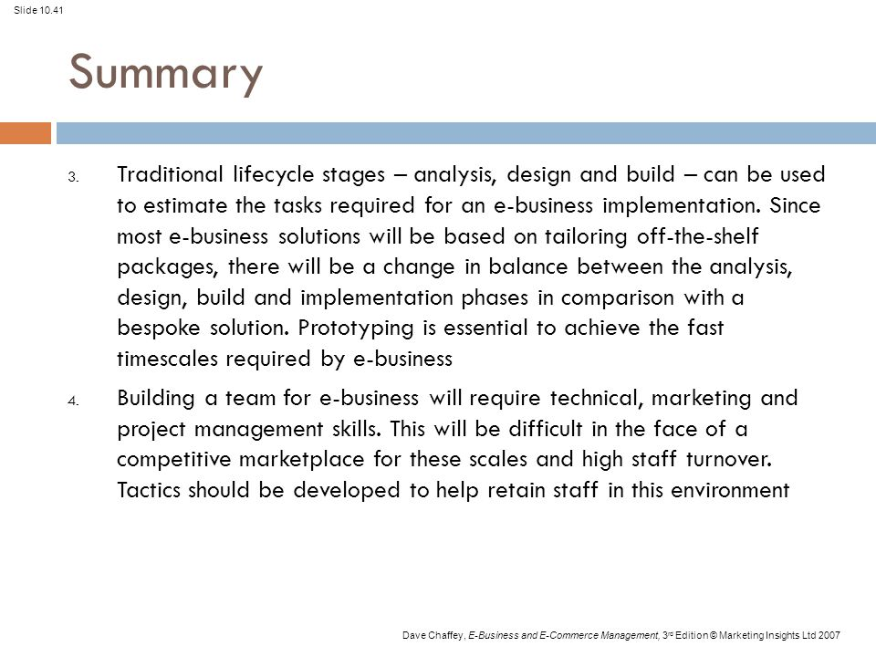 Slide 10.41 Dave Chaffey, E-Business and E-Commerce Management, 3 rd Edition © Marketing Insights Ltd 2007 Summary 3.