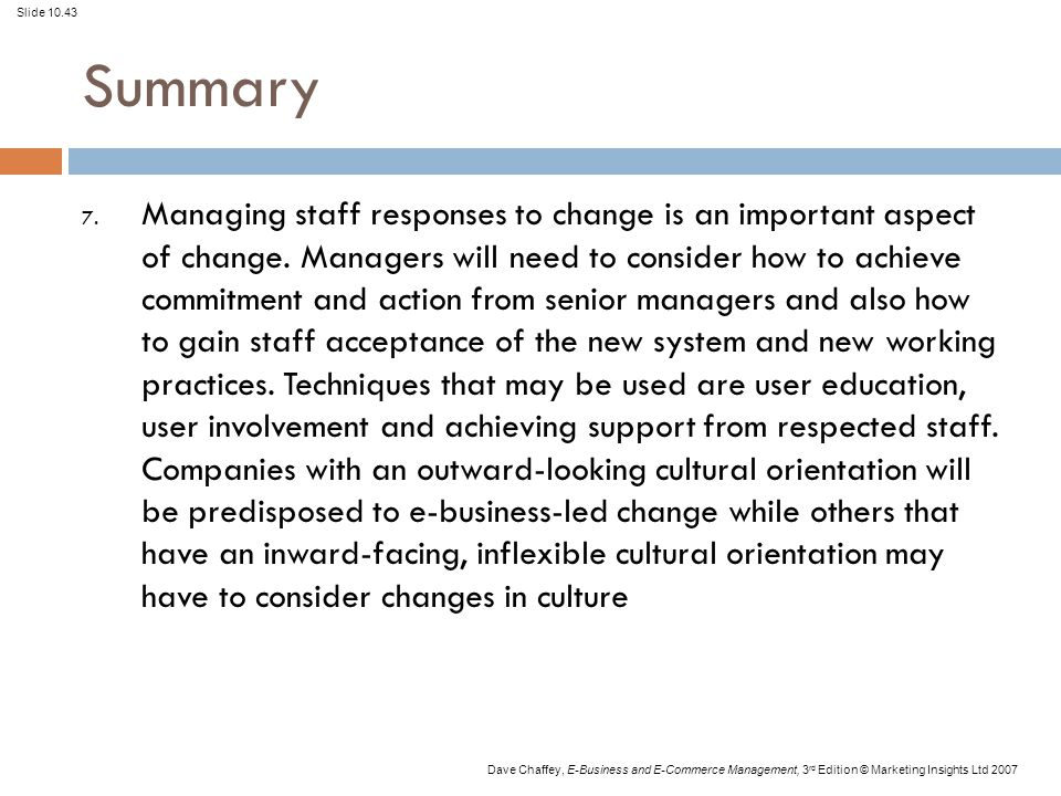 Slide 10.43 Dave Chaffey, E-Business and E-Commerce Management, 3 rd Edition © Marketing Insights Ltd 2007 Summary 7.